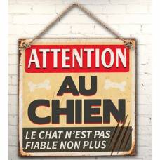 Plaque ATTENTION AU CHIEN Le chat n'est pas fiable non plus