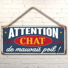 Plaque ATTENTION CHAT de mauvais poil